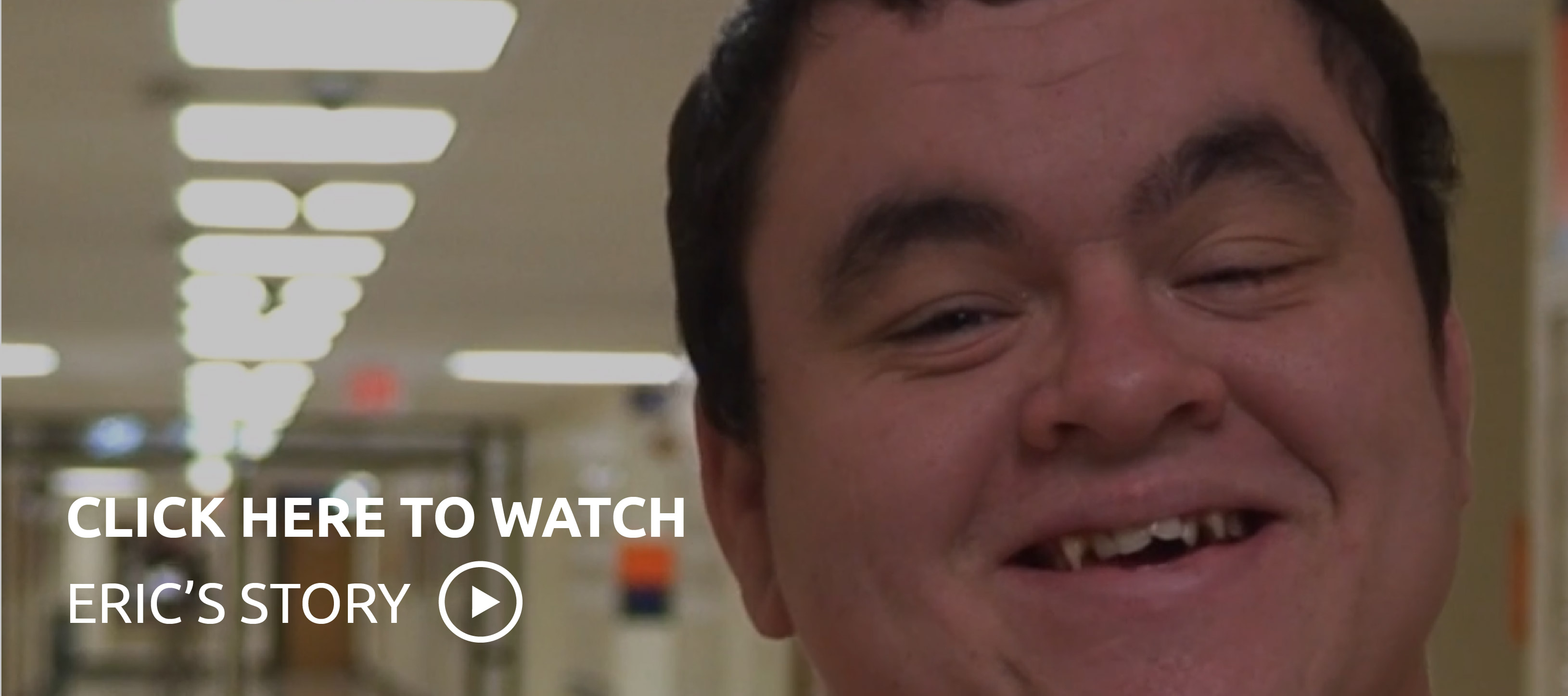 Watch Eric's Story